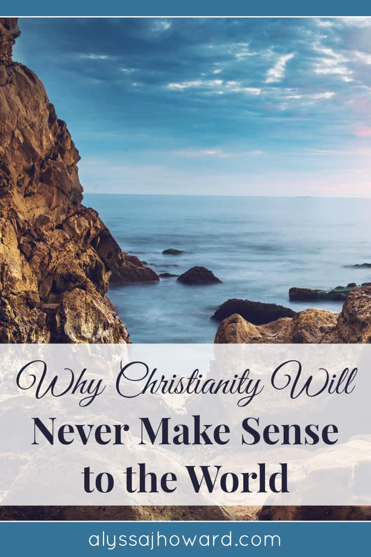 Christianity will never make sense to the world. According to 1 Corinthians 1:18, the message of the cross is either seen as rubbish or as the very power of God.