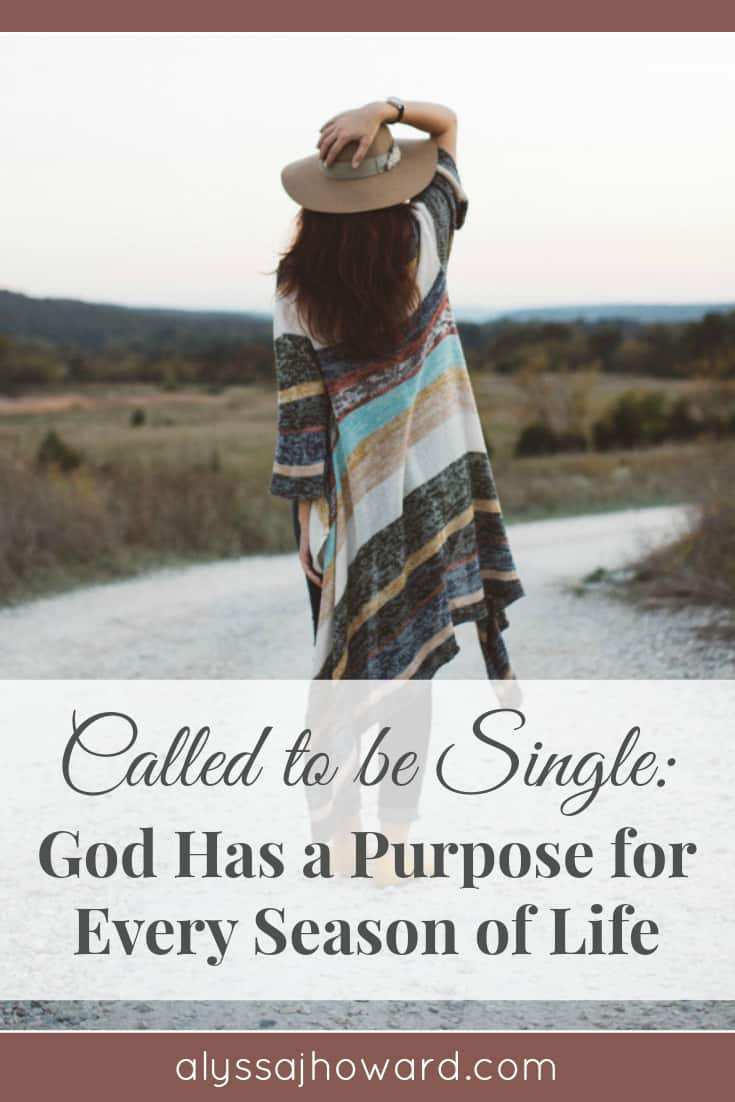 Called to be Single: God Has a Purpose for Every Season of Life | alyssajhoward.com