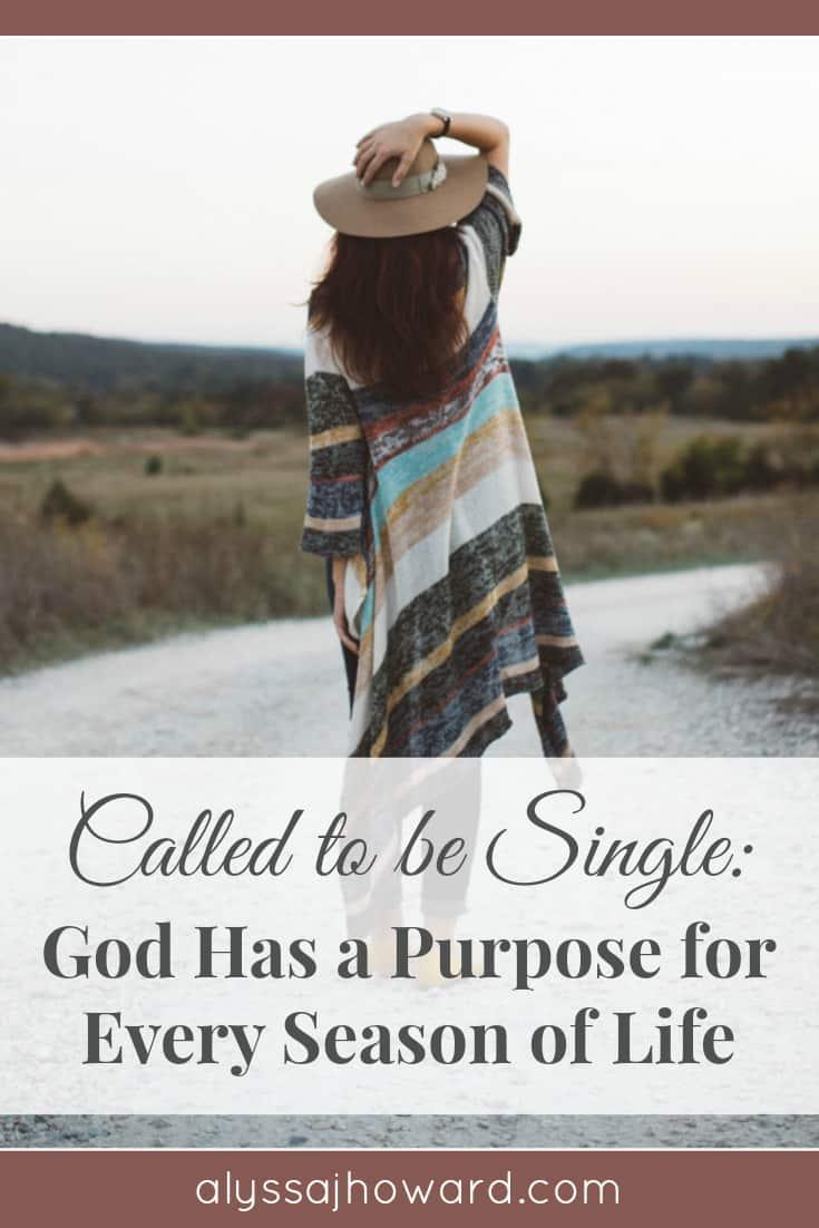 Called to be Single: God Has a Purpose for Every Season of Life | alyssajhoward.com