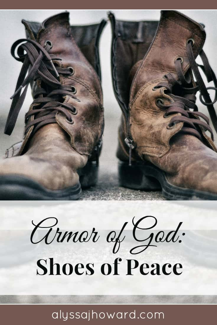 Armor of God: Shoes of Peace | alyssajhoward.com