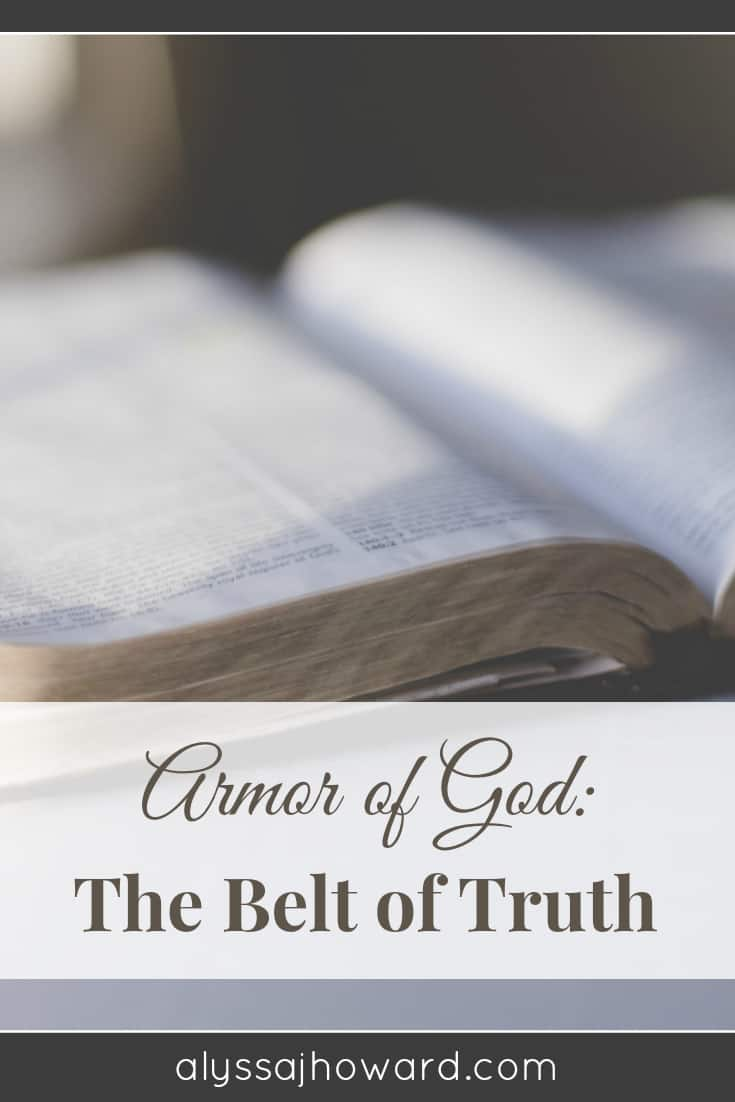 Armor of God: The Belt of Truth | alyssajhoward.com