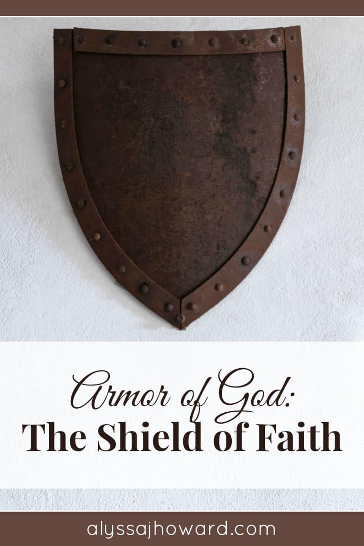 Armor of God: The Shield of Faith | alyssajhoward.com