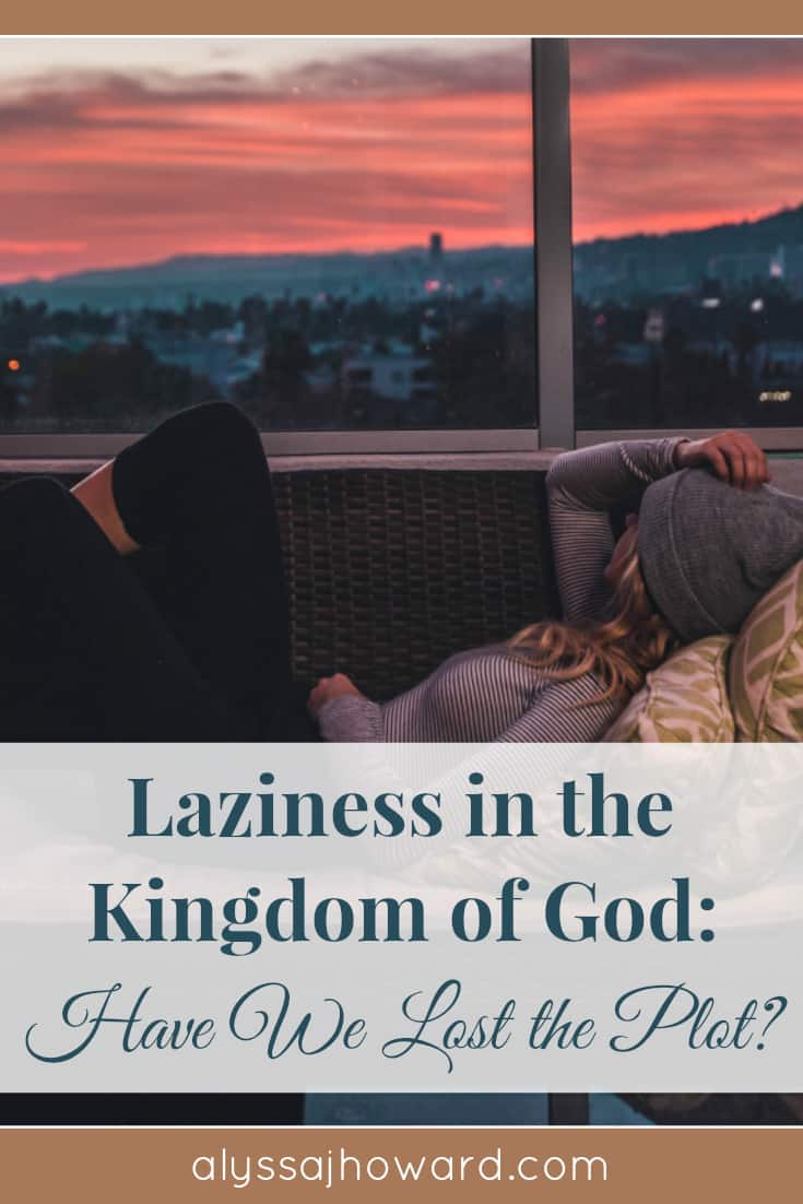 Jesus told us to seek first His Kingdom and to pray that God's will would come to pass on earth as it is in heaven. But so many of us have forgotten the ending to the story... our mission on this earth leaves no room for laziness.
