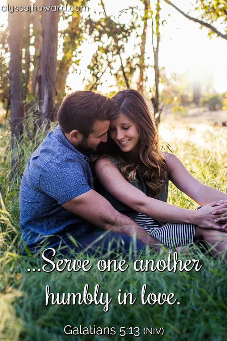 Serve one another humbly in love. - Galatians 5:13
