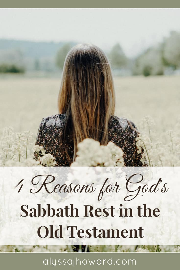 4 Reasons for God's Sabbath Rest in the Old Testament | alyssajhoward.com