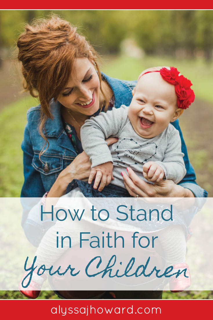 Christian Parenting | We all want the best for our children, but the truth is that the best comes from God alone. So if you're wondering how to stand in faith for them, here are four ways to help you begin. Also, be sure to download your free Bible reading plan printable for August.