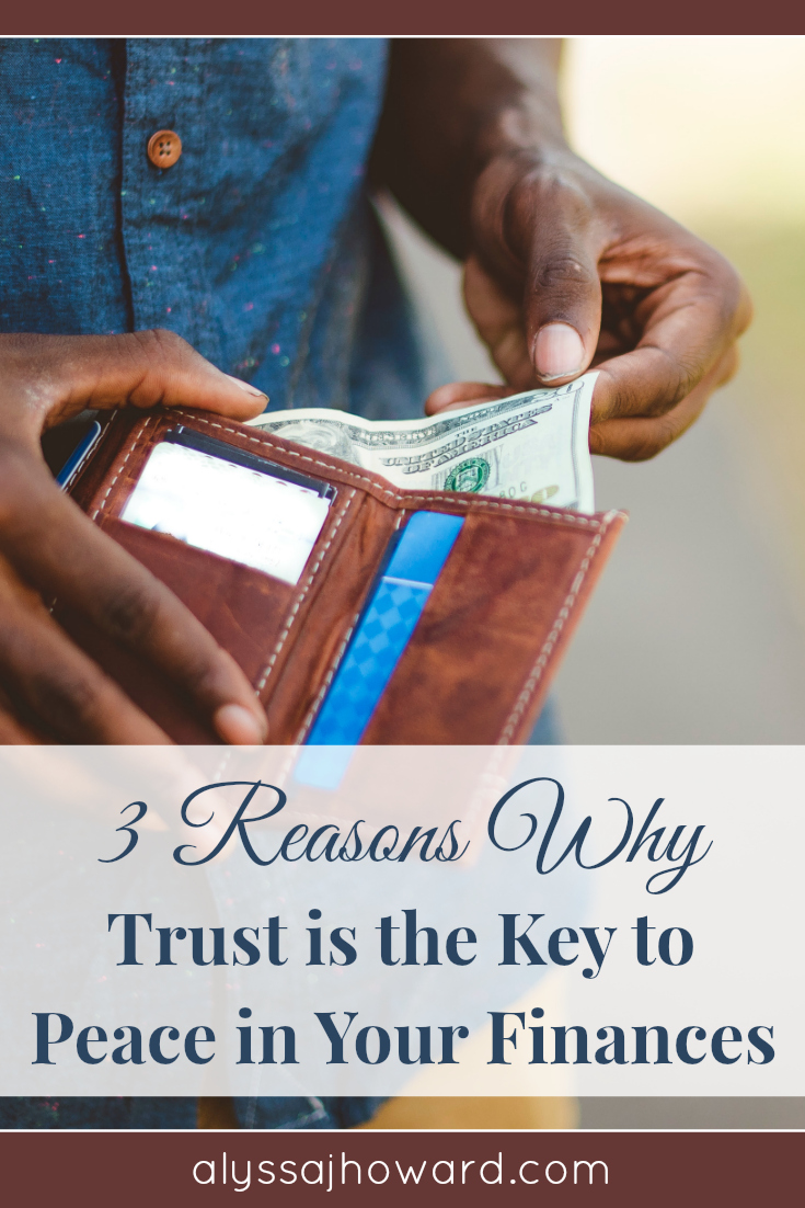 Do you spend a lot of time worrying about money and paying bills? Here are 3 reasons why trust is the key element to having peace in your finances.