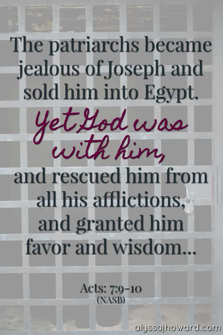 The patriarchs became jealous of Joseph and sold him into Egypt. Yet God was with him, and rescued him from all his afflictions, and granted him favor and wisdom... - Acts 7:9-10
