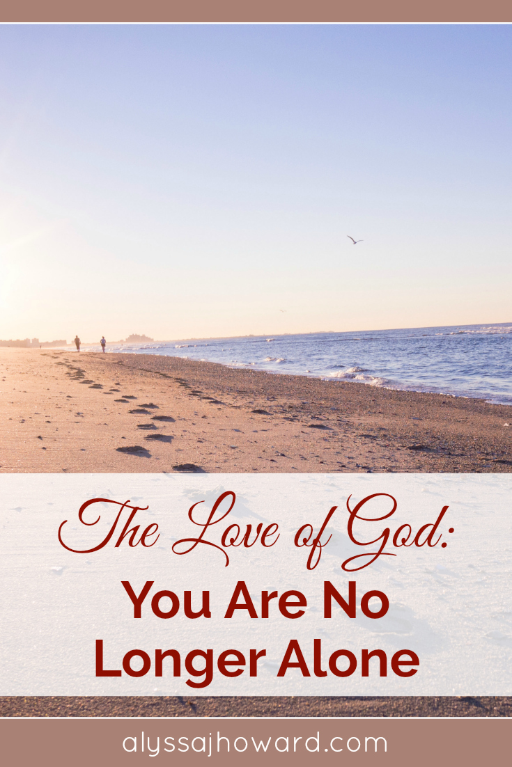 When you are a child of God, you are no longer alone in this world. He is with you through every trial and circumstance and will never leave you.