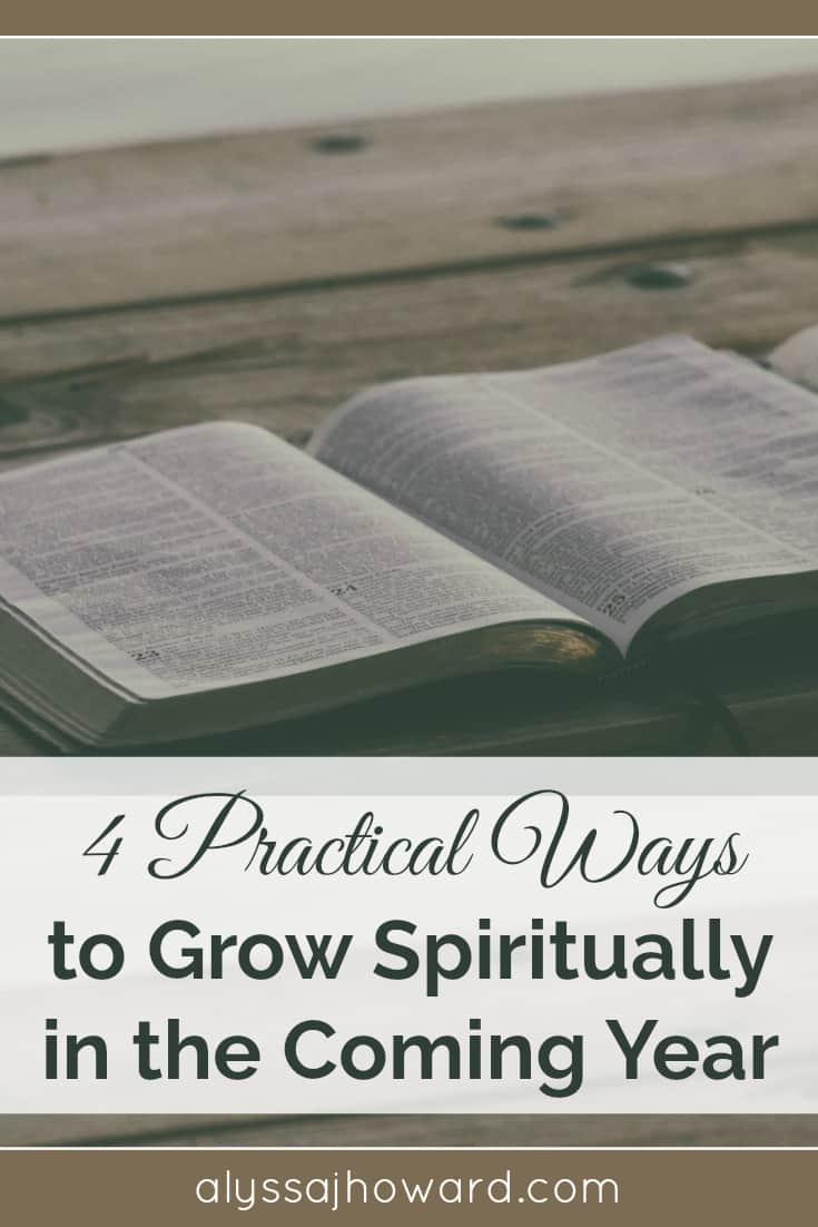 4 Practical Ways to Grow Spiritually in the Coming Year | alyssajhoward.com