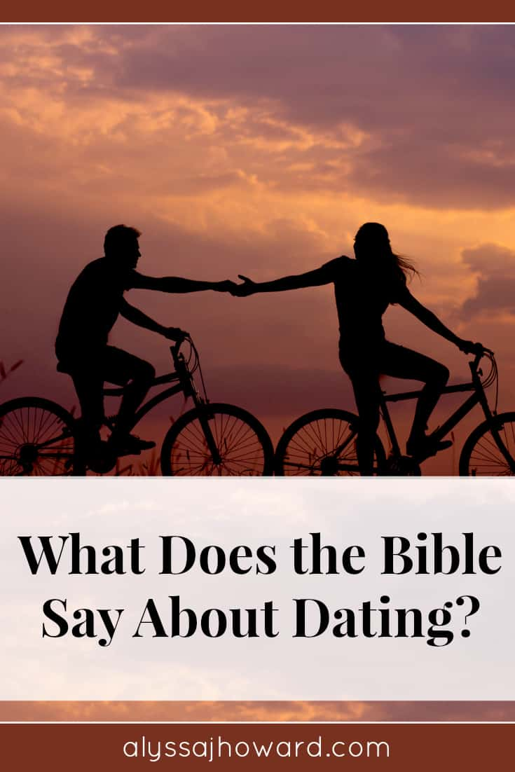 What Does the Bible Say About Dating? | alyssajhoward.com